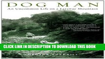 New Book Dog Man: An Uncommon Life on a Faraway Mountain