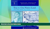 Big Deals  True to Our Native Land: Beginnings to 1770 [Sourcebook 1] (Making Freedom: African