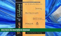 FAVORIT BOOK Theories of Childhood, Second Edition: An Introduction to Dewey, Montessori, Erikson,
