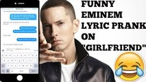 "Song Lyric Text Prank On ""Girlfriend!"" Puke By Eminem"