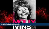 FREE DOWNLOAD  Molly Ivins: A Rebel Life READ ONLINE