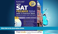 Enjoyed Read Kaplan New SAT Premier 2016 with 5 Practice Tests: Personalized Feedback + Book +
