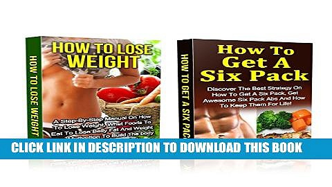 [PDF] Six Pack Abs: Six Pack Abs And How To Lose Weight BOX SET: How To Get Six Pack Abs And How