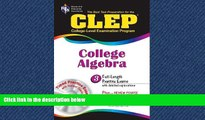 For you CLEP College Algebra with CD (REA) - The Best Test Prep for the CLEP Exam (Test Preps)