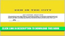 Collection Book Zen in the City: GET HAPPIER , RIGHT NOW The world of Zen mindfulness, used