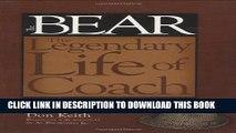 "[PDF] Bear The Legendary Life of Coach Paul ""Bear"" Bryant Popular Collection"