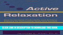 New Book Active Relaxation: How to Increase Productivity and Achieve Balance by Decreasing Stress