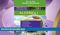 read here  PRENTICE HALL MATH ALGEBRA 1 STUDENT WORKBOOK 2007 (Prentice Hall Mathematics)