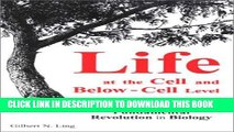[PDF] Life at the Cell and Below-Cell Level: The Hidden History of a Fundamental Revolution in