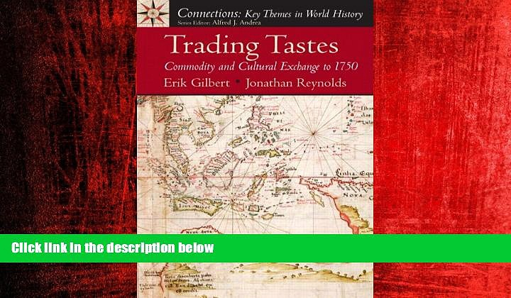 FREE PDF  Trading Tastes: Commodity and Cultural Exchange to 1750  DOWNLOAD ONLINE