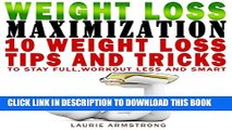 [PDF] Lose Weight Without Much Dieting or Working Out: 10 Weight Loss Tricks to Stay Full, Workout