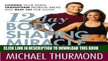 [PDF] 12-Day Body Shaping Miracle: Change Your Shape, Transform Problem Areas, and Beat Fat for