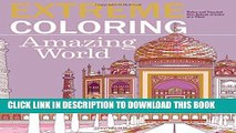 New Book Extreme Coloring Amazing World: Relax and Unwind, One Splash of Color at a Time (Extreme