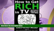 read here  How to get rich in TV without really trying