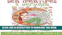New Book Sea Creatures  n Mermaids Coloring Book for Adults: Adult Coloring Book With Cute Mermaid