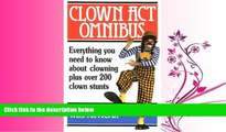 FAVORITE BOOK  Clown Act Omnibus: A Complete Guide To The Art Of Clowning