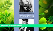 FAVORITE BOOK  A Menopausal Gentleman: The Solo Performances of Peggy Shaw (Triangulations: