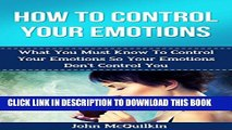 New Book How To Control Your Emotions: How To Control Your Emotions So Your Emotions Don t Control