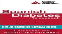 [PDF] Spanish Diabetes Phrasebook: A Resource for Health Care Providers (Spanish Edition) Popular
