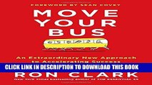 [PDF] Move Your Bus: An Extraordinary New Approach to Accelerating Success in Work and Life