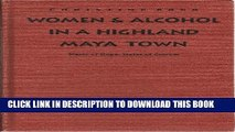 [PDF] Women   Alcohol in a Highland Maya Town: Water of Hope, Water of Sorrow Popular Online
