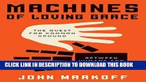 [PDF] Machines of Loving Grace: The Quest for Common Ground Between Humans and Robots Full