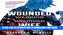 [PDF] Wounded Warrior, Wounded Wife: Not Just Surviving But Thriving Popular Collection