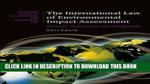 [PDF] The International Law of Environmental Impact Assessment: Process, Substance and Integration