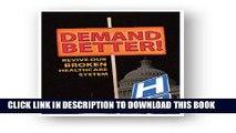 [PDF] Demand Better! Revive Our Broken Healthcare System Popular Online