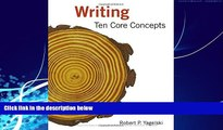 Big Deals  Writing: Ten Core Concepts  Free Full Read Most Wanted