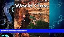 Big Deals  World Class 2: Student Book with CD-ROM (World Class: Expanding English Fluency)  Best