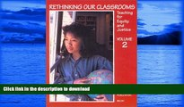 GET PDF  Rethinking Our Classrooms: Teaching For Equity and Justice - Volume 2 FULL ONLINE