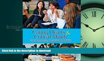 READ THE NEW BOOK Caring Hearts and Critical Minds: Literature, Inquiry, and Social Responsibility