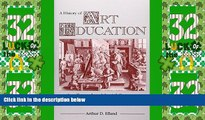 Big Deals  A History of Art Education: Intellectual and Social Currents in Teaching the Visual