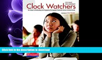 PDF ONLINE Clock Watchers: Six Steps to Motivating and Engaging Disengaged Students Across Content