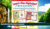 FAVORITE BOOK  Learn-the-Alphabet Arts   Crafts: Easy Letter-by-Letter Arts and Crafts Projects