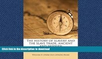 READ ONLINE The history of slavery and the slave trade, ancient and modern READ PDF FILE ONLINE