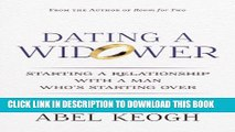 [PDF] Dating a Widower: Starting a Relationship with a Man Who s Starting Over Full Colection