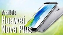 Análisis Huawei Nova Plus: características y opinión