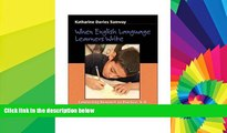 Big Deals  When English Language Learners Write: Connecting Research to Practice, K-8  Free Full