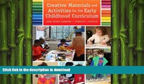 FAVORITE BOOK  Creative Materials and Activities for the Early Childhood Curriculum, Enhanced
