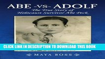 [PDF] Abe-vs-Adolf: The True Story of Holocaust Survivor Abe Peck Full Online