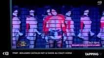 TPMP - Benjamin Castaldi : Son show délirant au Crazy Horse pour Cyril Hanouna (Vidéo)