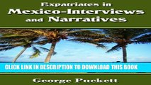 Collection Book Expatriates in Mexico-Interviews and Narratives (Mexico First Hand)