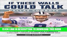[PDF] If These Walls Could Talk: Dallas Cowboys: Stories from the Dallas Cowboys Sideline, Locker