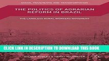 [PDF] The Politics of Agrarian Reform in Brazil: The Landless Rural Workers Movement Popular Online
