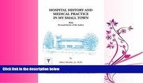 FULL ONLINE  Hospital History and Medical Practice in My Small Town: With Personal Stories of the