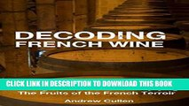 [PDF] Decoding French Wine: A Beginner s Guide to Enjoying the Fruits of the French Terroir