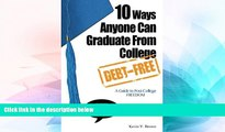 Big Deals  10 Ways Anyone Can Graduate From College Debt-Free: A Guide to Post-College Freedom