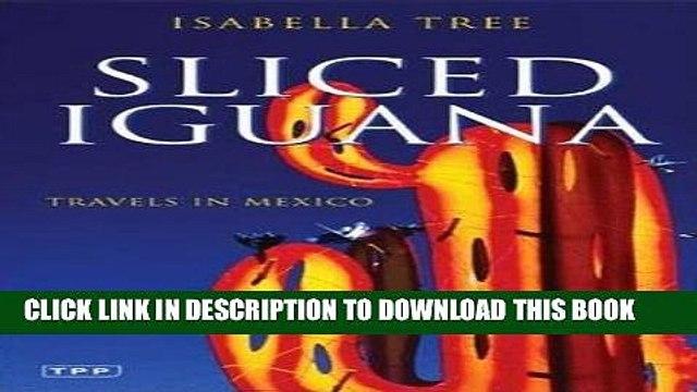 [PDF] Sliced Iguana: Travels in Mexico (Tauris Parke Paperbacks) Popular Online